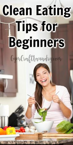 The perfect guide for busy moms wanting to eat healthier. Clean Eating Tips for Beginners