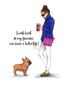 Fashion wall art by Rongrong DeVoe of a fashionista with her french bulldog. This can be a great gift idea for Bulldog lovers to hang in their chic home office, dressing room or bathroom. Titled,Work hard for my frenchie.  This fashion sketch can also be ordered as a coffee mug, message me via etsy.  ♥ Other Options and sizes available ♥ If you want to order a custom size, please contact me through Etsy Message or send an e-mail to: rongrongdevoe@gmail.com. I will put a custom listing in my…