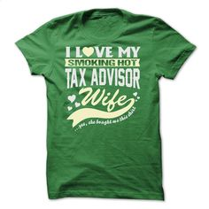 I LOVE MY SMOKING HOT Tax advisor WIFE T Shirts, Hoodies, Sweatshirts - #white shirt #cheap tees. I WANT THIS => https://www.sunfrog.com/LifeStyle/I-LOVE-MY-SMOKING-HOT-Tax-advisor-WIFE.html?id=60505