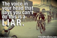 The voice in your head& Bike Quotes, Cycling Quotes, Bike Room, Cycling Motivation, Motivation Quotes, Cycle Ride, Spinning Workout, Cycling Outfit, Cycling Clothing