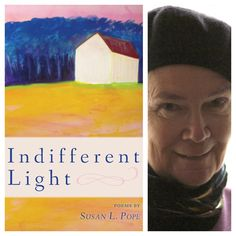 FINISHING LINE PRESS BOOK OF THE DAY: INDIFFERENT LIGHT by Susan L. Pope  $14.99, paper  https://finishinglinepress.com/product_info.php?products_id=2677&osCsid=705c87be2tj1uim7k997d1t2t0