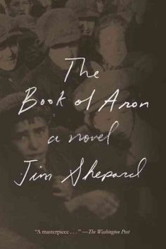 The Book Of Aron By Jim Shepard Aron One Of The Children Of The