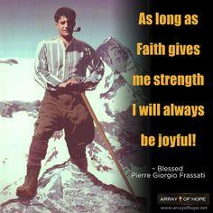 Lord, increase our faith.  Blessed Pier Giorgio Frassati, pray for us!  #faith #joy #PierGiorgio