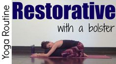 Yoga for Relaxation   Restorative with a Bolster (or Pillow)