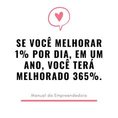 Se você melhorar por dia If you improve per day, in one year, you will have improved [fr Cleaning Quotes, Motivational Phrases, Study Inspiration, Digital Marketing Strategy, Sentences, Life Lessons, Insight, Like4like, Positivity