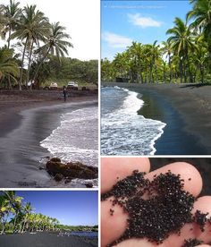 Hawaii: Punalu'u Beach in Hawaii is a black sand beach. The colour of the sand is a result of the interaction between lava and water. When lava reaches the ocean it is forced to cool rapidly causing it to shatter into sand like grains. A large flow of lava has the potential to create a new black sand beach practically overnight.