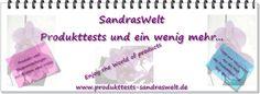 Sandraswelt-Produkttests und ein wenig mehr
