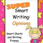 Super Smart Writing: Opinions $