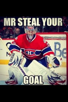 I'm mr. Steal your goal Carey Price Montreal Canadiens best goalie ever