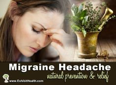 Holistic tips for relieving and preventing migraine headaches.