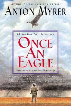 Anton Myrer's Once an Eagle is an anti-war epic cataloging the life of fictional soldier Sam Damon.