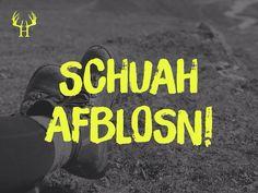 Makierts oan, der eich an Schuah afblosn ko! 💨💨💨 | Bayerische Sprichwörter zum Pinnen und Sammeln. Egal ob Wort, Spitzname, Spruch oder Schimpfwörter, wir haben die Besten für dich aus Bayern! Schau auch bei Instagram und Facebook rein!