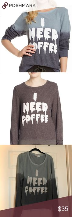 "Wildfox I Need Coffee Ombré Sweater Large One of my favs! Wildfox ""I need coffee"" sweatshirt. Dripping letters//ombré details. Blue/gray color. Typical pilling. Large. Wildfox Sweaters Crew & Scoop Necks"