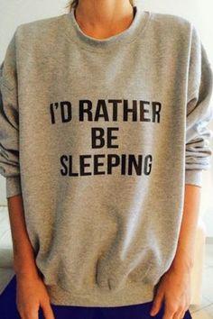 Yep ... I'd Rather be Sleeping! LOL! Women's Long Sleeve Round Neck Letter Pattern Sweatshirt #Funny #Quotes #Words #Sayings #Sleep #Sweatshirt #Sleepyhead #Gift #Ideas