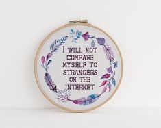 I will not compare myself to strangers on the internet sarcasm funny cross stitch xstitch pattern
