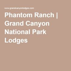 Phantom Ranch | Grand Canyon National Park Lodges