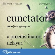 Today's Word of the Day is cunctator. Learn its definition, pronunciation, etymology and more. Join over 19 million fans who boost their vocabulary every day.