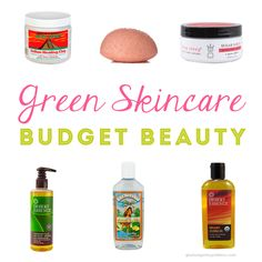 Best Budget Beauty   Natural + Organic Skin Care - The Glamorganic Goddess #budgetbeauty #greenbeauty #skincare