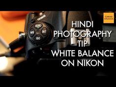 Nikon DSLR Photography Tips & Tricks in Hindi - How To White Balance - G...
