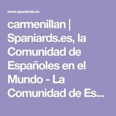 carmenillan | Spaniards.es, la Comunidad de Españoles en el Mundo - La Comunidad de Españoles en el Mundo.