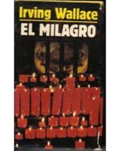EL-MILAGRO de IRVING WALLACE http://alzoforalibrosclub.es/