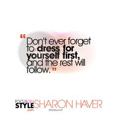 """""""Don't ever forget to dress for yourself first, and the rest will follow.""""  For more daily stylist tips + style inspiration, visit: https://focusonstyle.com/styleword/ #fashionquote #styleword"""
