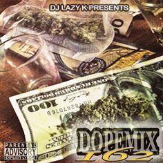DJ Lazy K  Dope Mix 162 Hip Hop Mixtapes, Lazy, Dj