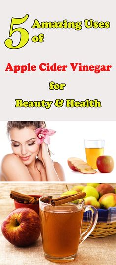 5 Amazing Uses of Apple Cider Vinegar for Beauty & Health.
