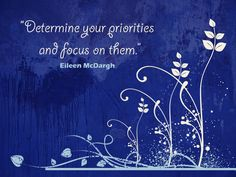 Determine your priorities and focus on them