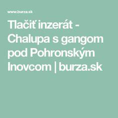 Tlačiť inzerát - Chalupa s gangom pod Pohronským Inovcom | burza.sk