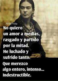 Words Quotes, Wise Words, Me Quotes, Sayings, Frida Quotes, Qoutes About Life, Quotes En Espanol, Spanish Quotes, Romantic Quotes