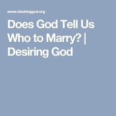 Does God Tell Us Who to Marry?   Desiring God