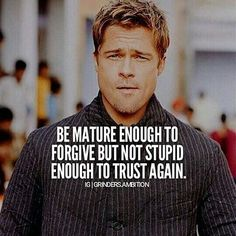 If you hold a grudge, you'll just hold the anger inside of you, and well thats like poisoning yourself. Just let it go, but dont fall for it again