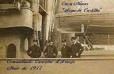 Commander Carvalho Araújo. He died on 14 October 1918, at the command of the Portuguese naval trawler NRP Augusto Castilho while protecting the cargo ship São Miguel from the attack of the German U-boat SM U-139, commanded by submarine ace Lothar von Arnauld de la Perière.