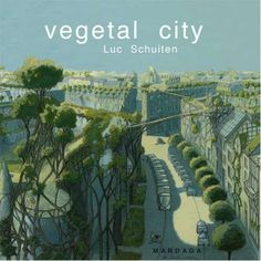 Futuristic Utopian Landscapes - Luc Schuiten's 'Vegetal City' is Harmonious With Nature (GALLERY):
