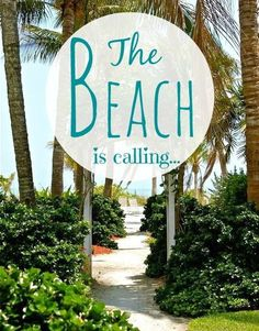 The Beach is calling... - 50 Warm and Sunny Beach Therapy Quotes - Style Estate -