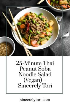 25-Minute Thai Peanut Soba Noodle Salad (Vegan) A quick and easy thai noodle salad that's perfect for Summer picnics and meal preps.