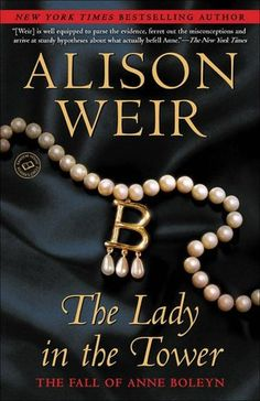 The Lady in the Tower by Allison Weir