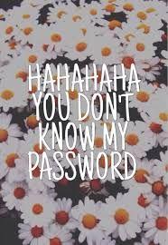 Resultado De Imagen Para Wallpapers I Dont Know My Password