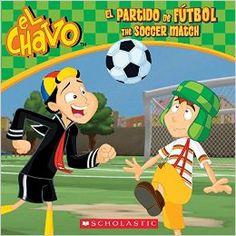 El Chavo: El Partido de Fútbol - The Soccer Match by Maria Dominguez; 978-0545706919