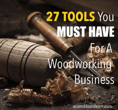27 Must Have Tools For Your Woodworking Business