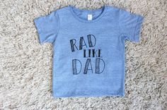 Rad Like Dad Infant Toddler Youth Blue S/S Tee