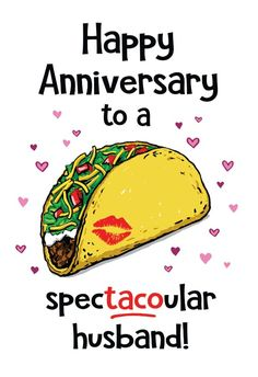 Taco Anniversary - Happy Anniversary Card #greetingcards #printable #diy #Anniversary Happy Anniversary Cards, Love Illustration, Greeting Cards, Printables, Messages, Island, Templates, Words, Diy