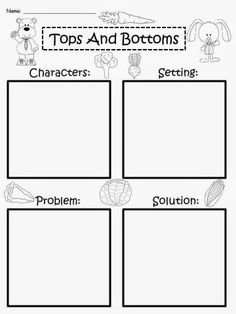 Free: Tops And Bottoms (by Janet Stevens) Story Maps with Bear and Hare. Have your students discuss the characters, the setting, the problem, and the solution from the story. For educational purposes only....Not for profit. Enjoy! Regina Davis aka Queen Chaos at www.fairytalesandfictionby2.blogspot.com