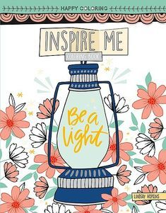 Happy Coloring Inspire Me Coloring Book - Get happy while coloring with this inspirational coloring book! Get Happy, Happy Day, Adult Coloring Pages, Coloring Books, Katie Lynn, Let Your Light Shine, Old Books, Happy Colors, Inspire Me