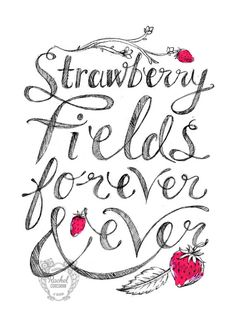 Typographic Print  Hand Lettering  STRAWBERRY Fields Forever by Rachillustrates, €20.00 #TheBeatles