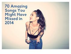 70 Amazing Songs You Might Have Missed In 2014