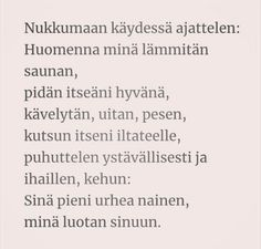 Muistakaa rakastaa itseänne❤ Craft Quotes, Diy Presents, Live Life, Cool Words, Poems, Mindfulness, Thoughts, Motivation, Feelings