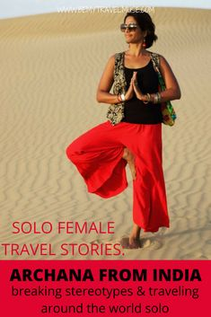 Read the story of Archana, a solo female traveler from India who broke stereotypes of a woman's role in Indian culture, and travels the world by herself. Her story will inspire you to live life fearlessly. #SoloFemaleTraveler
