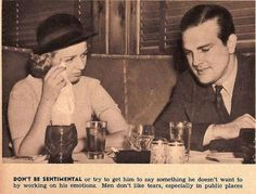 1930s women's etiquette. Don't let anyone see you cry.  Men don't like tears!
